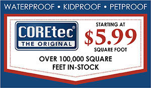 COREtec® luxury vinyl starting at $5.99 sq.ft. - Over 100,000 sq.ft. in stock! Best Flooring Center.